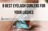 8 Best Eyelash Curlers for Your Lashes